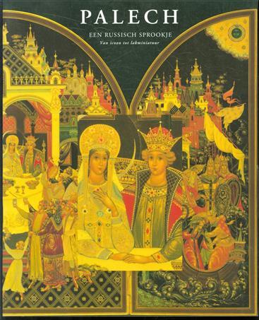 Palech, een Russisch sprookje, van icoon tot lakminiatuur