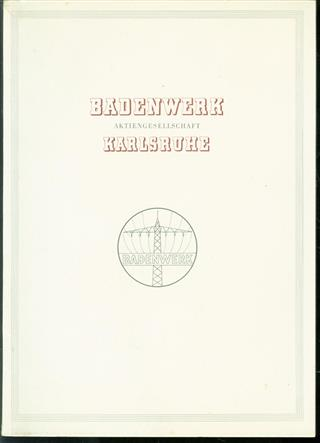 Badenwerk Aktiengesellschaft Karlsruhe : 30 Jahre Badenwerk 1921-1951.