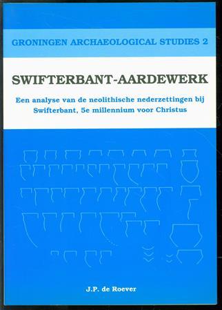 Swifterbant-aardewerk, een analyse van de neolithische nederzettingen bij Swifterbant, 5e millennium voor Christus