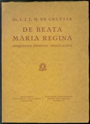 De Beata Maria regina disquisitio positivo-speculativa.