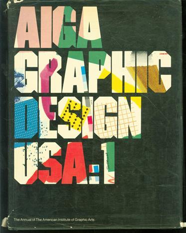 AIGA graphic design USA: 1 : the annual of the American Institute of Graphic Arts