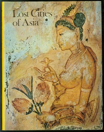 Lost cities of Asia, Ceylon, Pagan [and] Angkor