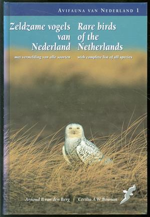 Zeldzame vogels van Nederland : met vermelding van alle soorten = Rare birds of the Netherlands : with complete list of all species : (1800-2000)