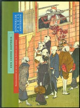 Een verre hofreis, Nederlanders op weg naar de sh�gun van Japan