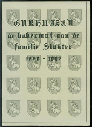 Enkhuizen de bakermat van de familie Sluijter : bijdrage tot de familiegeschiedenis van Sluijter