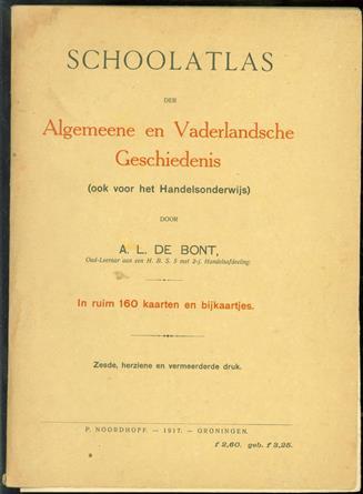Schoolatlas der algemeene en vaderlandsche geschiedenis, (ook voor het handelsonderwijs) in ruim 160 kaarten en bijkaartjes