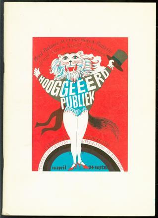 Hooggeeerd publiek : circus in Nederland : Toneelmuseum Amsterdam 14 april tot en met 24  september 1978