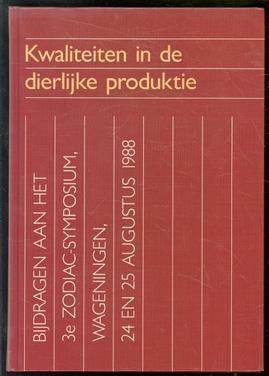 Kwaliteiten in de dierlijke produktie, bijdragen aan het 3e Zodiac-symposium, Wageningen, 24 en 25 augustus 1988