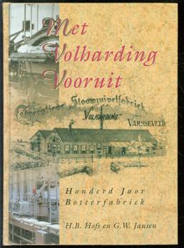 Met Volharding vooruit, honderd jaor botterfabriek