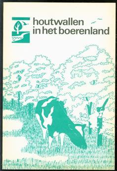 Houtwallen in het boerenland : ontstaan en onderhoud van houtwallen, -singels en -kaden, heggen en graften / eindred.: W.F. Alleijn ; met medewerking van F.J.A. Saris en Y.M. Roelants en dankzij de aanvullingen en commentaren van P.P. Bosch ... [et a
