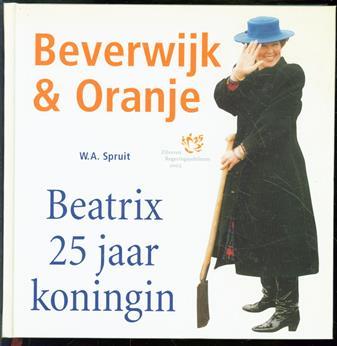 Beverwijk & Oranje : Beatrix 25 jaar koningin