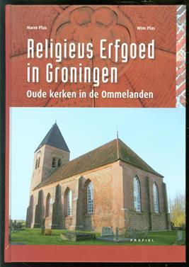 Religieus erfgoed in Groningen : oude kerken in de Ommelanden