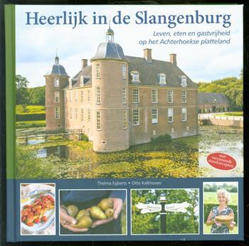 Heerlijk in de Slangenburg, leven, eten en gastvrijheid op het Achterhoekse platteland