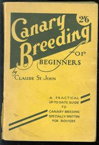 Canary breeding for beginners : a practical up-to-date guide ( kanarie houden )