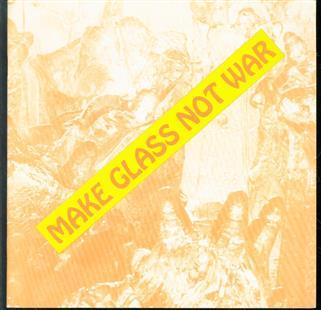Make glass not war