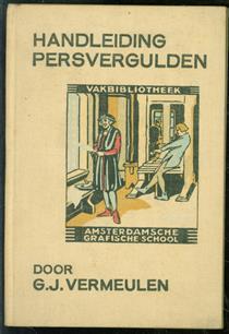 Handleiding persvergulden, ten gebruike bij het onderwijs aan de Amsterdamsche grafische school