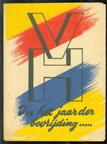 (BROCHURE) VH In het jaar der bevrijding ---- werd door volksherstel Amsterdam voor de oorlogsslachtoffers o.a. het volgende gedaan: Volksherstel : Amsterdam in het bevrijdingsjaar.