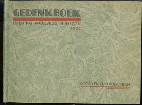 Gedenkboek, Noord en Zuid verbonden, opening Waalbrug Nijmegen 1936
