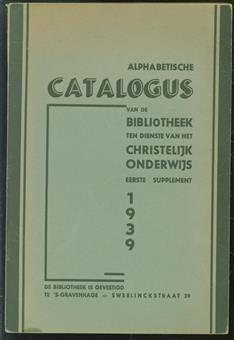 Alphabetische catalogus van de bibliotheek ten dienste van het Christelijk Onderwijs - Eerste supplement