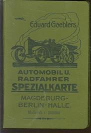 (TOERISME / TOERISTEN BROCHURE) Eduard Gaeblers Automobil- und Radfahrer-Spezialkarte Bl. 7. Magdeburg - Berlin - Halle