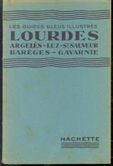 Lourdes, Argeles, Luz, Saint-Sauveur, Gavarnie, Baeéges ( Les guides Blues illustres )