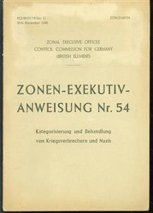Zonen-Exekutiv-Anweisung Nr. 54 : Kategorisierung und Behandlung von Kriegsverbrechern und Nazis ; [datiert 30. 11. 1946]