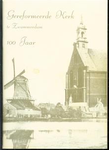 Gereformeerde kerk te zwammerdam 100 jaar