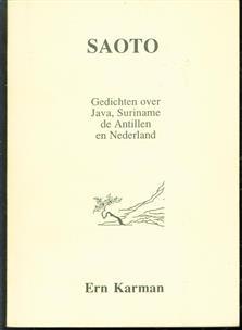 Saoto. Gedichten over Java, Suriname, De Antillen en Nederland