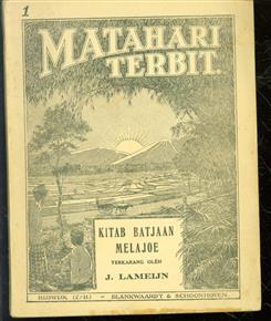 Djilid I, Matahari terbit : kitab batjaan melajoe ( deel I )