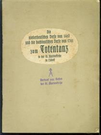 Die niederdeutschen Verse von 1463 und die hochdeutschen Verse von 1701 zum Totentanz in der St. Marienkirche zu Lübeck aus dem Jahre 1463, erneuert 1701