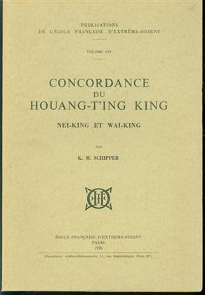 Concordance du Houang-t'ing king, nei-king et wai-king