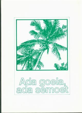 Ada goela, ada semoet : de 3e Geneeskundige Afdeling in Eibergen en de 6e Hulp Verbandplaats Afdeling op Sumatra