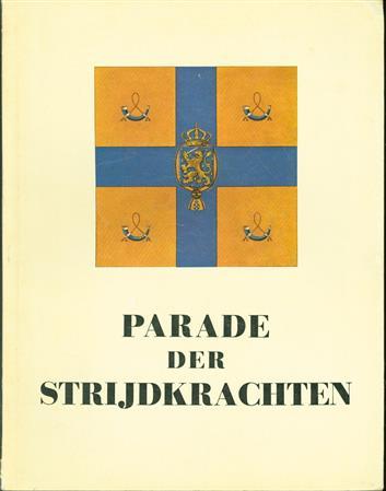 Parade der strijdkrachten : ter gelegenheid van de 47e verjaardag van Hare Majesteit Juliana Louise Emma Marie Wilhelmina, Koningin der Nederlanden, Prinses van Oranje-Nassau, op 30 april 1956 te Enschede : gezamelijke uitgave van de Koninklijke Nede