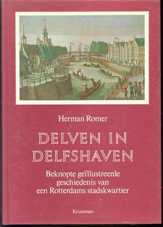 Delven in Delfshaven : beknopte ge�llustreerde geschiedenis van een Rotterdams stadskwartier