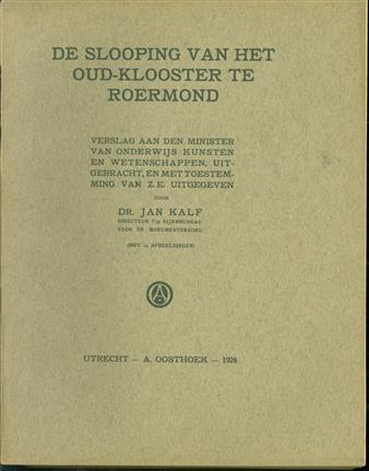 De slooping van het Oud-Klooster te Roermond : verslag aan den Minister van Onderwijs, Kunsten en Wetenschappen, uitgebracht, en met toestemming van Z.E. uitgegeven