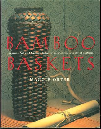 Bamboo baskets : Japanese art and culture interwoven with the beauty of ikebana