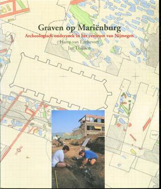 Graven op Marienburg, archeologisch onderzoek in het centrum van Nijmegen