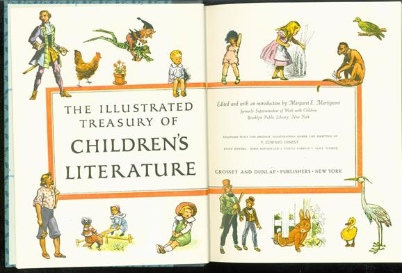 The illustrated treasury of children's literature. Edited and with an introd. by Margaret E. Martignoni. Compiled with the original illus. under the direction of P. Edward Ernest. Staff editors : Doris Duenewald, Evelyn Andreas, Alice Thorne.