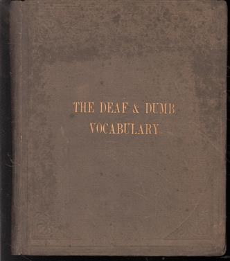 An illustrated vocabulary prepared for the use of the deaf and dumb