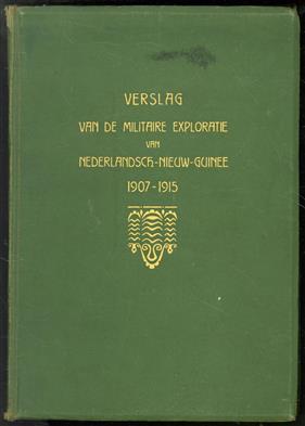 Verslag van de militaire exploratie van Nederlandsch-Nieuw-Guinee 1907-1915