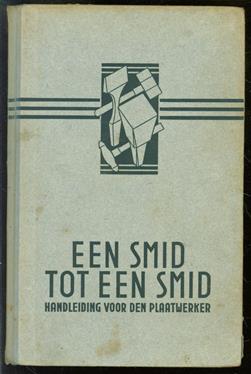 Een smid tot een smid : handleiding voor de jonge plaatwerker ( 3e druk - oorlogs uitgave )
