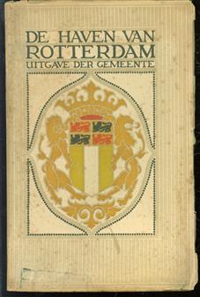 De haven van Rotterdam, beknopte ge�llustreerde beschrijving der havenwerken van Rotterdam