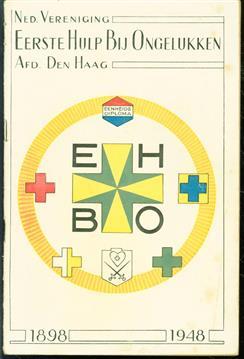 Jubileumuitgave - Ned. Vereniging eerste Hulp Bij Ongelukken afd. Den Haag 1898 - 1948