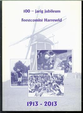 100 jarig jubileum Feestcomité Harreveld 1913 - 2013