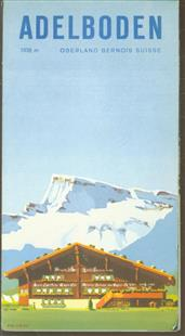 (TOERISME / TOERISTEN BROCHURE) Adelboden Oberland Bernois Suisse 1356m