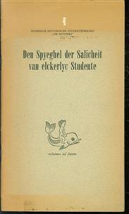 """Den spyeghel der salicheit van elckerlyc studente : aangeboden aan het Nijmeegsch Studentencorps """"Carolus Magnus"""" b.g.v. zijn zesde lustrum door de Historische Kring """"Dr. Huybers"""""""