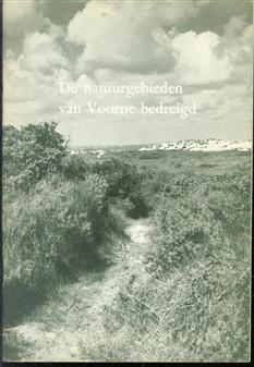 De natuurgebieden van Voorne bedreigd : het standpunt van de natuurbescherming omtrent de Maasvlakteplannen.