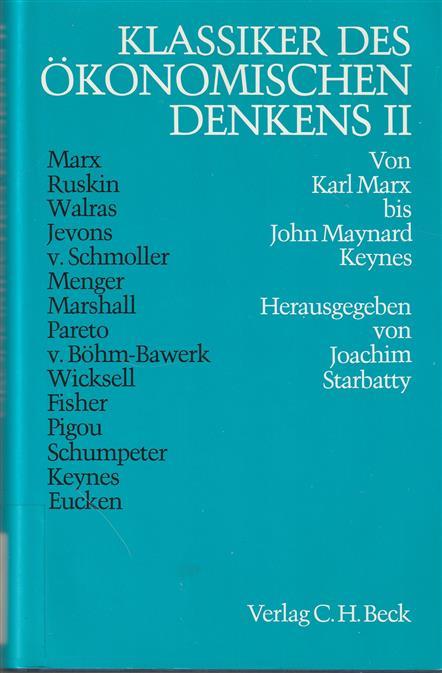 Klassiker des ökonomischen Denkens  Bd. 2: Von Karl Marx bis John Maynard Keynes,