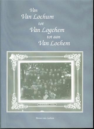 Van Van Lochum tot Van Logchem tot aan Van Lochem