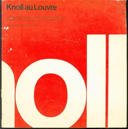 Knoll au Louvre ; catalog of the exhibition held at Pavillon de Marsan, Musée des Arts Décoratifs